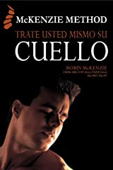 Trate Usted Mismo Su Cuello: Treat Your Own Neck (Spanish Edition) Kindle Edition