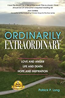 Ordinarily Extraordinary: Love and Anger, Life and Death, Hope and Inspiration