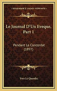 Le Journal D'Un Eveque, Part 1: Pendant Le Concordat (1897)