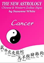 CANCER - THE NEW ASTROLOGY CHINESE AND WESTERN ZODIAC SIGNS: THE NEW ASTROLOGY BY SUN SIGN