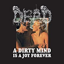 Best a dirty mind is a joy forever Reviews