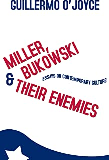 Miller, Bukowski & their Enemies