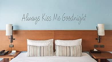 The Vinyl Design Company Always Kiss Me Goodnight - Vinyl Wall Art Decal - 40