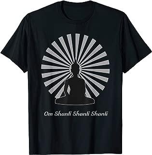 Buddha Zen Om Shanti Shanti Shanti  T-Shirt