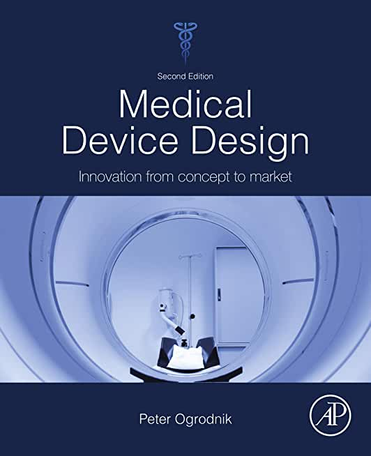 Medical Device Design: Innovation from Concept to Market (English Edition)