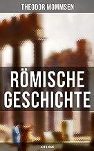 Römische Geschichte (Alle 6 Bände): Die Geschichte Roms von den Anfängen bis zur Zeit Diokletians (German Edition)