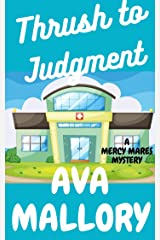 Thrush to Judgment (Mercy Mares Mystery) Kindle Edition