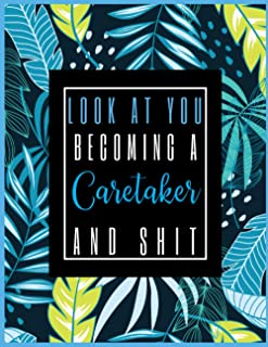 Look At You Becoming A Caretaker And Shit: 2021-2022 Planner for Caretaker, 2-Year Planner With Daily, Weekly, Monthly And...