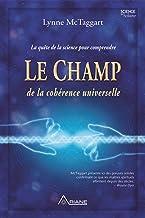 Le champ de la cohérence universelle (French Edition)