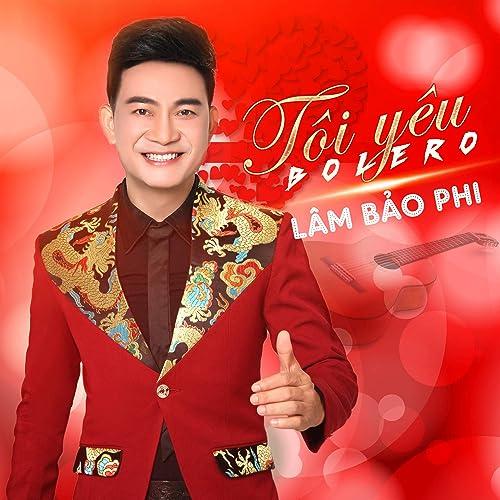 Chom Chom Tinh Lo by Lam Bao Phi on Amazon Music - Amazon com