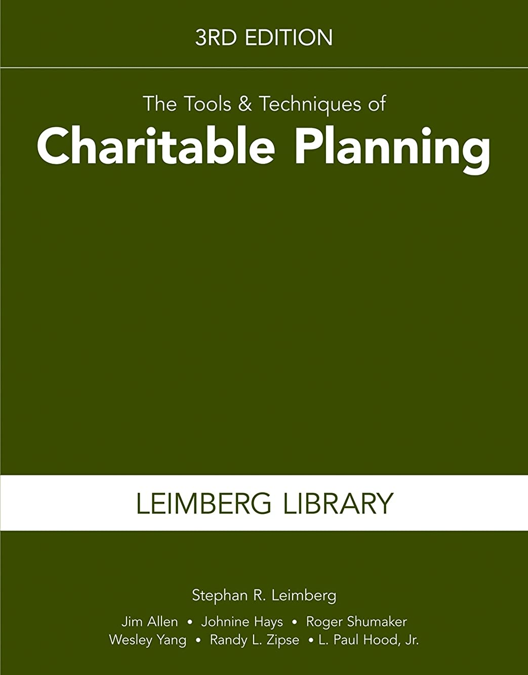 The Tools & Techniques of Charitable Planning, 3rd Edition (Leimberg Library: Tools & Techniques)