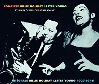 Complete Billie Holiday & Lester Young, 1937-1946