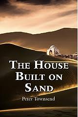 The House Built on Sand Kindle Edition