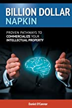 Billion Dollar Napkin: Proven Pathways for Commercialising your Intellectual Property