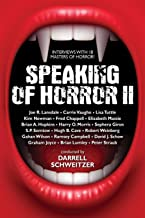 Speaking of Horror II: Interviews with 18 Masters of Horror!