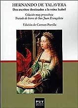 Dos escritos destinados a la reina Isabel: Colación muy provechosa,Tratado de loores de San Juan Evangelista / edición y estudio de Carmen Parr (Spanish Edition)
