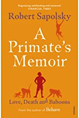 A Primate's Memoir: Love, Death and Baboons (English Edition) Format Kindle