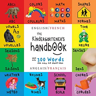 The Kindergartener's Handbook: Bilingual (English / French) (Anglais / Français) ABC's, Vowels, Math, Shapes, Colors, Time...
