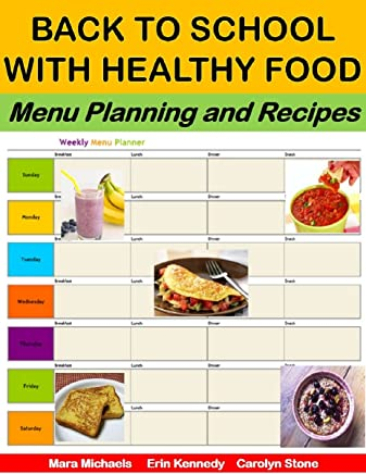 Back To School With Healthy Food: Menu Planning and Recipes (Back To School Recipe Guides Book 1) (English Edition)