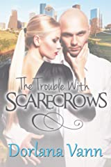 The Trouble With Scarecrows (The Trouble With Men Book 2) Kindle Edition