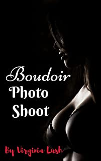 Boudoir Photo Shoot (Hot and Bothered Housewives Book 0)