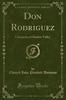 Don Rodriguez: Chronicles of Shadow Valley (Classic Reprint)