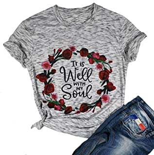 It is Well My Soul Christian T Shirt Women Flower Pattern Graphic Cute Short Sleeve Tees Top