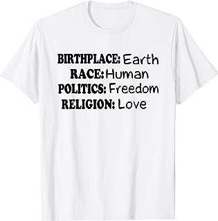 Birth Place Earth Race Human Politics Freedom Love