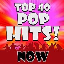Top 40 Pop Hits! Now