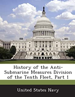 History of the Anti-Submarine Measures Division of the Tenth Fleet, Part 1