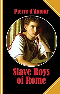Slave Boys of Rome: Blond boys were always in trouble, my friend had warned me before!
