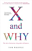 X and Why: The rules of attraction: why gender still matters
