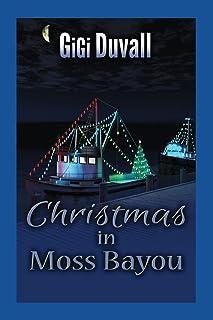 Christmas in Moss Bayou