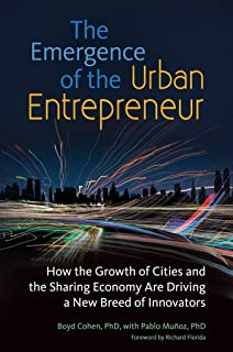 The Emergence of the Urban Entrepreneur: How the Growth of Cities and the Sharing Economy Are Driving a New Breed of Innovators (English Edition)