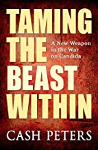 Taming the Beast Within: A New Weapon in the War on Candida (English Edition)