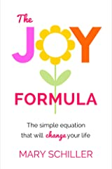 The Joy Formula: The simple equation that will change your life Kindle Edition