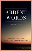 Ardent Words: Passions for Life