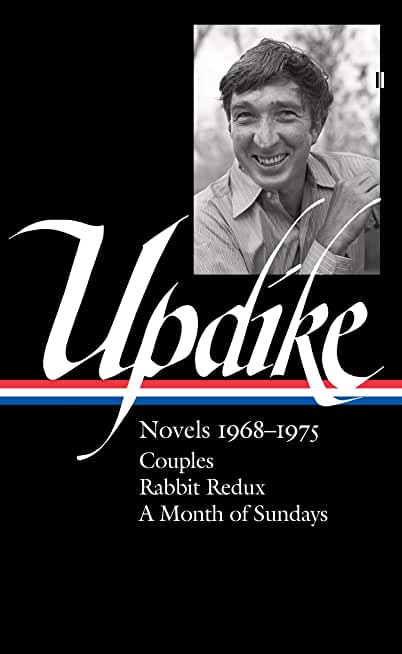 John Updike: Novels 1968-1975 (LOA #326): Couples / Rabbit Redux / A Month of Sundays