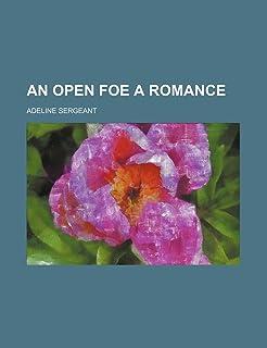 An Open Foe a Romance