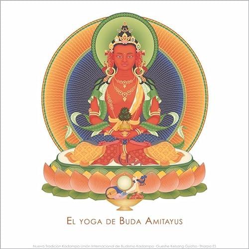 El Yoga de Buda Amitayus by Tharpa Es & Gueshe Kelsang ...