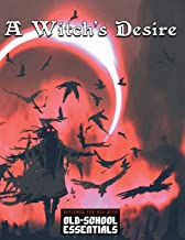 A Witch's Desire: For Old-School Essentials