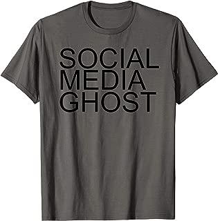 SOCIAL MEDIA GHOS Funny Anti Internet Nerd Gift Idea T-Shirt