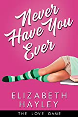 Never Have You Ever (The Love Game Book 1) Kindle Edition