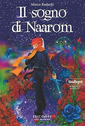 Il sogno di Naarom (MondiSegreti Vol. 1)