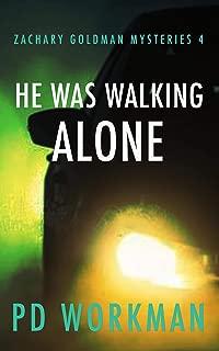 He was Walking Alone (Zachary Goldman Mysteries Book 4)