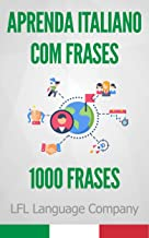 Aprenda Italiano com Frases: 1000 Frases para treinar (Portuguese Edition)