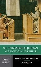 St. Thomas Aquinas on Politics and Ethics (First Edition)  (Norton Critical Editions)