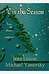 'Tis the Season: Two short holiday stories Kindle Edition