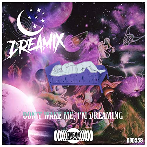 Don't Wake Me, I'm Dreaming [Explicit]