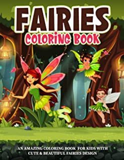 FAIRIES COLORING BOOK: An amazing coloring book for kids with cute & beautiful fairies design. Creative haven magical fair...